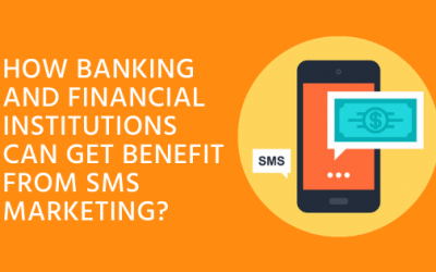 How Banking and Financial Institutions can get benefit from SMS Marketing?