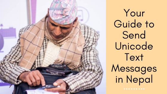 Your guide to Send Unicode Text Messages in Nepal