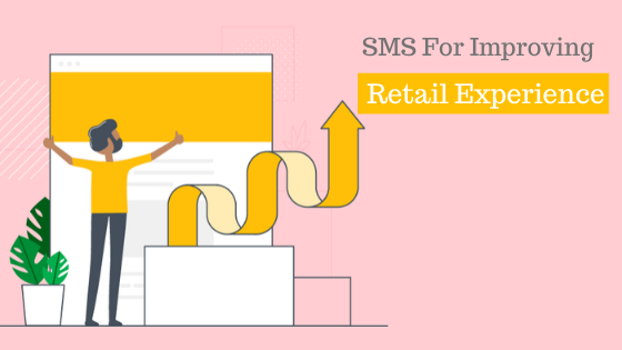 How automated SMS is Improving the Retail Experience ?